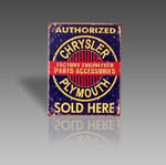 AUTHORIZED CHRYSLER PLYMOUTH SOLD HERE METAL SIGN