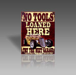 NO TOOLS LOANED HERE METAL SIGN